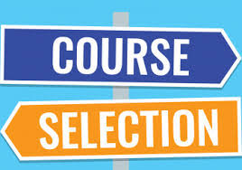 COURSE SELECTION for 2018 – 2019