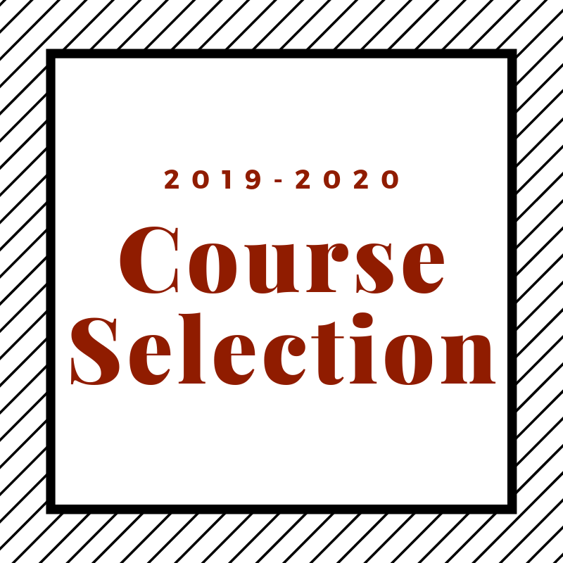 COURSE SELECTION  FOR 2019-2020